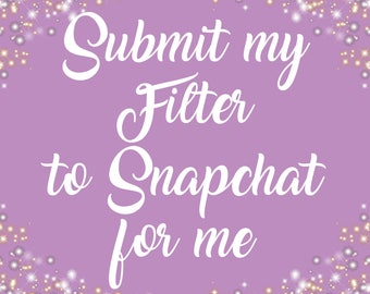 Submit my Filter to Snapchat for me