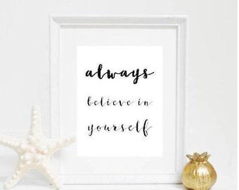 Always Believe in Yourself Print