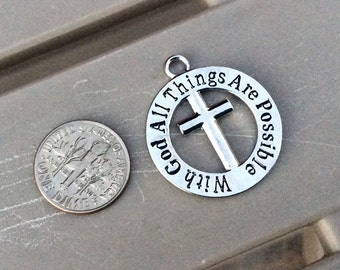 """1 - """"With God all Things are Possible""""  pendant or charm, Faith pendant, Cross jewelry, Stamped Pendants, bracelet charm, bangle"""