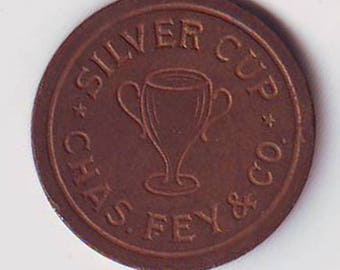 Silver Cup Chas. Fey San Francisco california 23 mm TC-82496 Good for 5 cents in trade