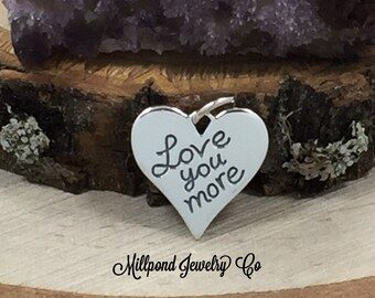 Love You More Charm, Love You More Pendant, Love You More Quote Charm,  Sterling Silver Charm, Quote Charm, PS01472