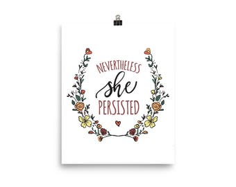 Nevertheless, She Persisted - Decoration / Poster / Office Decor - Shipped Print