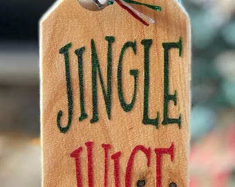 Jingle Juice | Wood Wine Bottle Tag | Wood Christmas Ornament | Hostess Gift | Christmas Wine Gift