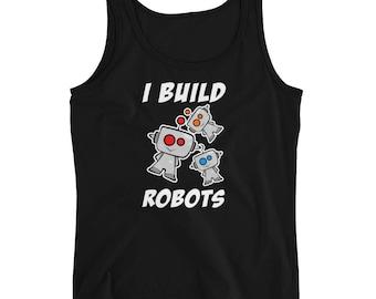 I Build Robots Tee | Robot T-Shirt | Ladies' Tank