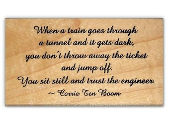 Trust the Engineer, Corrie Ten Boom mounted rubber stamp, Christian encouragement, Sweet Grass Stamps #22