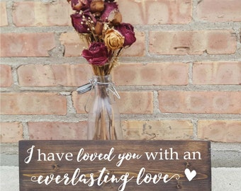 I have loved you with an everlasting love, bible verse, wood signs, home decor, rustic