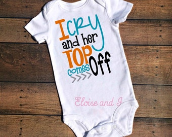 baby girl boy take home outfit, i cry and her top comes off, toddler outfit, cute baby clothes, newborn outfit, baby shower gift, breastfeed