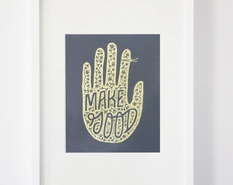 Make Good - black and gold screen print hand typography