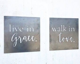 live in grace | walk in love | All Metal Sign
