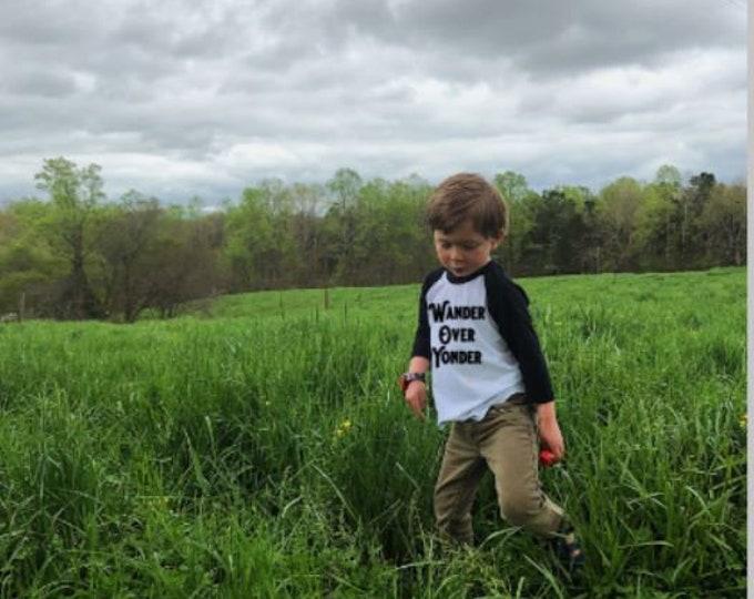 Wander Over Yonder Kid Shirt- Shirt for Kids- Toddler Shirt- Kid Shirt- Shirt for Toddlers- Hiking Shirt Kids- Raglan Shirt Kids