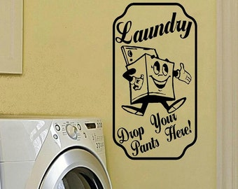 vintage decal wall decal Laundry drop your pants here laundry room decal laundry room decor bathroom decal bathroom retro decal home decor