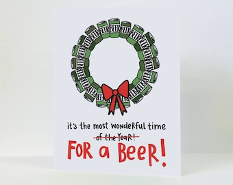 It's The Most Wonderful Time For A Beer, Greeting Card. Funny Christmas Card. Funny Holiday Card. Funny Beer Card. Craft Beer. Wreath. Xmas.