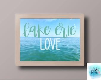 Lake Erie Love Photograph- Handlettering- Wall Art- Lake House- Great Lakes