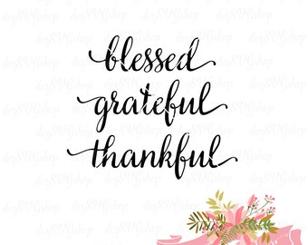 Blessed SVG | Grateful SVG file | Thankful SVG file | svg and dxf files | Cut File | svg files for Silhouette | svg files for Cricut