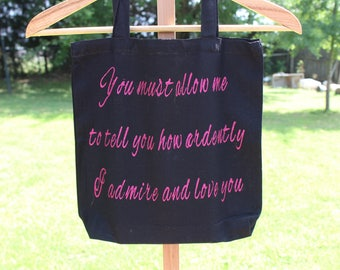 Jane Austen Book Quote Tote Bag - Pride and Prejudice Literary Quote - You Must All Me To Tell You How Ardently I Admire And Love You