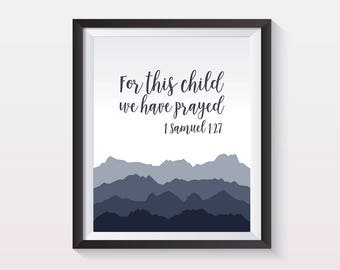 Printable quote - For this Child we have prayed - 1 Samuel 1:27. Baby boy or child's room wall print. Printable quote.