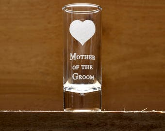 Mother of the Groom Gift/ Gift From Groom/ Shot Glass/ Groom Mother/ Groom Mom/ Wedding Shot Glass/ Custom Shot Glass/ Etched Shot Glass/