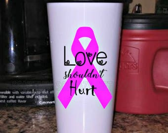 Love Shouldn't Hurt, Domestic Abuse Survivor Gift, Custom Travel Mug, Personalized Coffee, Customize It, custom gift, coffee gift, tea gift