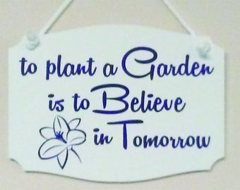 To Plant a Garden is to Believe in Tomorrow Hanging Sign
