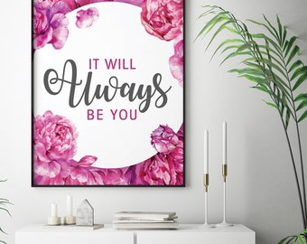 It Will Always be You (Printable Art Quote) Art of Mindfulness - Keep Calm wall art, Love print, printable art, wall decor