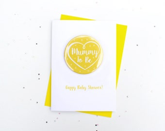 Mum to Be Card and Badge / Mummy to Be Card /Baby Shower Card & Badge - Yellow