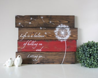 Reclaimed wood wall art - Life is a balance of holding on - Reclaimed pallet art - Pallet wood sign - Dandelion wood sign - Dandelion art