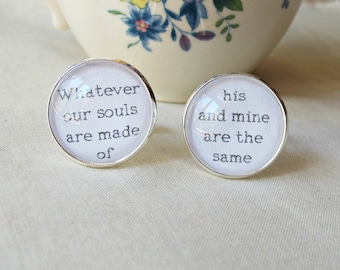 Wuthering Heights Quote Cuff Links - Gift For Him Whatever Our Souls Are Made Of His And Mine Are The Same - Wedding Bronte Bookworm Gift