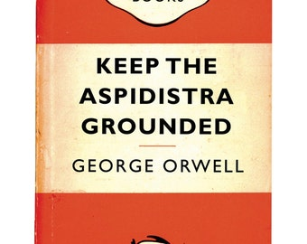 Recession Books: Keep the Aspidistra Grounded by George Orwell Literary Poster Print