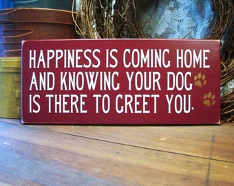 Happiness is Your Dog There to Greet You Funny Pet Wood Sign Wall Decor