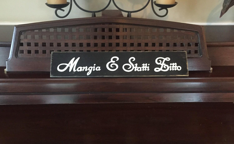 Shut up und Essen Mangia E Statti Zitto Italienisch Zeichen