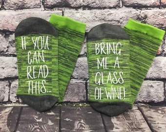 Wine Socks, If you can read this bring me a glass of wine socks Wine lover Birthday Anniversary for her Hostess Gift