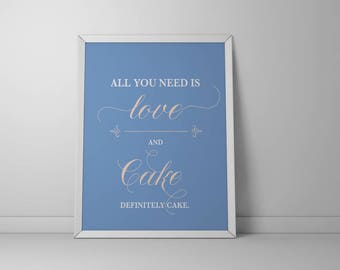 All You Need is Love...& Cake Sign