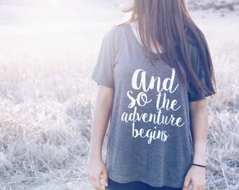 TRAVEL SHIRT - And So The Adventure Begins - Adventure Shirt - Shirt For Traveler - Gift For Traveler - Women's Flow Shirt - Women's Shirt