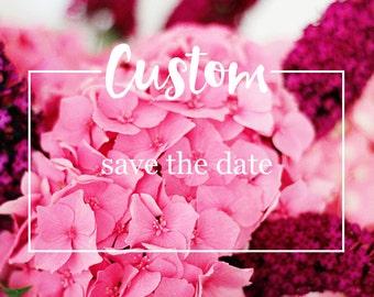 Custom Save the date - Custom printable wedding save the date - Floral, boho, rustic wedding invitation