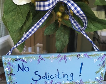 No Soliciting ! Beautiful hand painted wooden sign