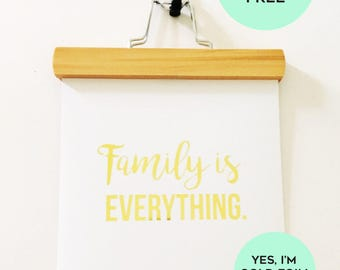 Buy 1 Get 1 FREE - Gold Foil Family Is Everything Print - Gold Foil Print - Modern Gold Foil Print  - Family Print - inspirational Quote