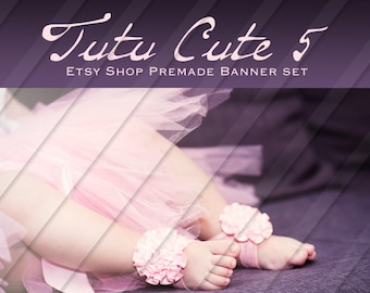 "Etsy Shop Banner Set - Graphic Banners - Branding Set - ""Tutu Cute 5"""