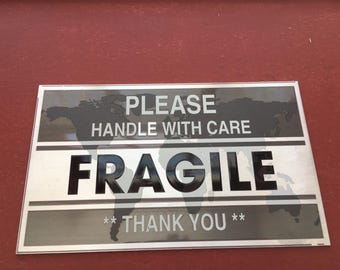 Please Handle with Care, Fragile, Thank You!