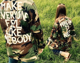 "Camo painted jacket ""Make everyone feel like somebody"""