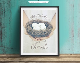 Hold Tenderly that which you Cherish Quote Digital Download Wall Art Print, Fine Art Photography Bird Nest Print, Home Decor Art Print