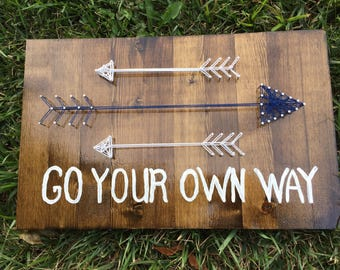 MADE TO ORDER Go Your Own Way Sign