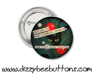 Cat in the Christmas Tree - Jingle Jungle - Cat Lovers - Kitten - Pinback Button - Magnet - Keychain - Stocking Stuffer - Christmas Flair
