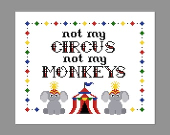 Not My Circus Not My Monkeys QuoteCross Stitch PDF PATTERN ONLY
