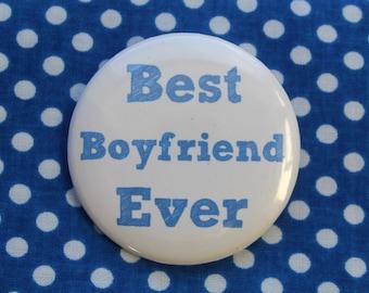 Best Boyfriend Ever -  2.25 inch pinback button badge or magnet