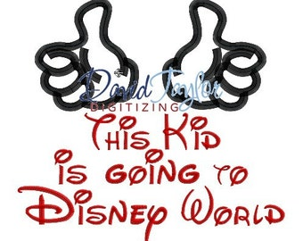 This Kid is going to Disney World - 4x4, 5x7, 6x10, 8x10 in 9 formats - Applique - Instant Download - David Taylor Digitizing