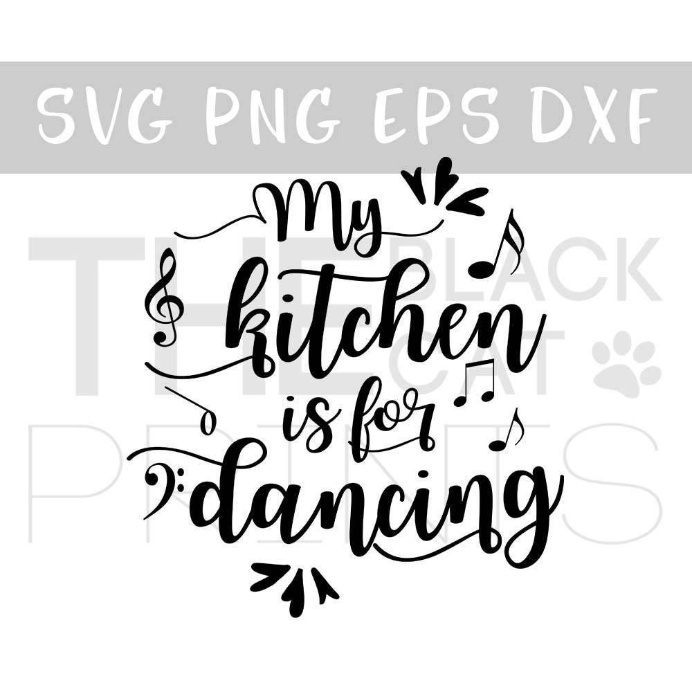 Download My kitchen is for dancing Kitchen svg cutting file Vector svg