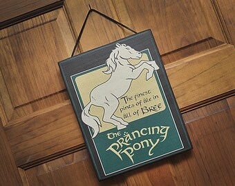 The Prancing Pony. Lord of the Rings Plaque.Very nice Gift item for Lord of the Rings and Hobbit Fans.