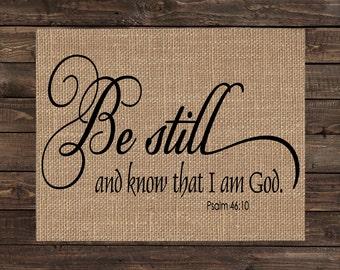 Burlap Print Christian Fabric Inspirational Scripture Art - Psalm 46:10 (#1279B)