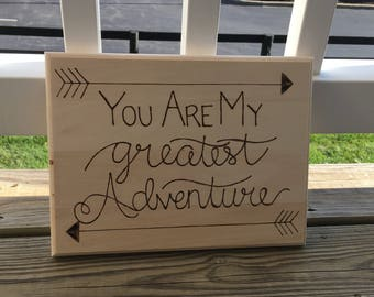 You are my greatest adventure plaque