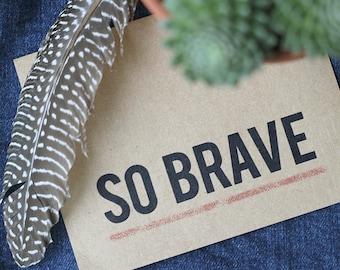 Carte si courageuse - Encouragement + carte de voeux de soutien